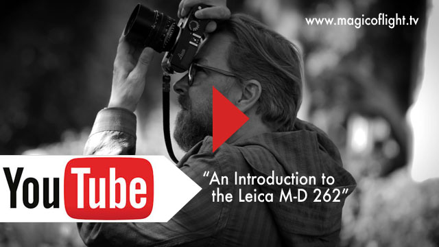 "magicoflight.tv ""An Introduction to the Leica M-D 262 by Thorsten Overgaard"""