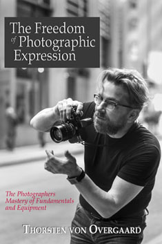 """The Freedom of Photographic Expression"" by Thorsten Overgaard"