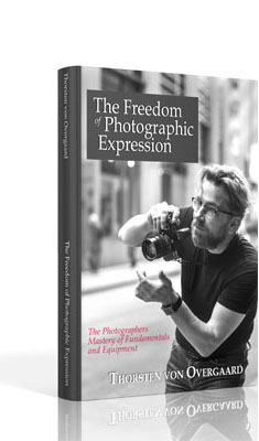 The Freedom of  Photographic Expression eBook by Thorsten von Overgaard