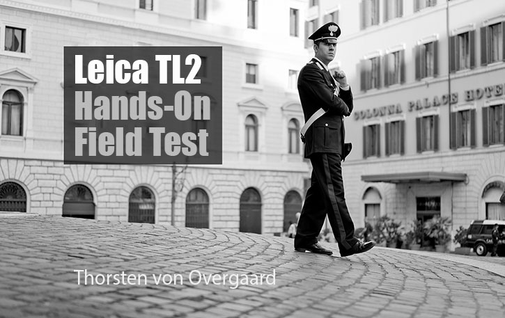 Leica TL2 Hands-On Field Test by Thorsten von Overgaard
