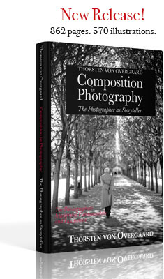 """Composition in Photography"" - The Photographer as Storyteller eBook by Thorsten von Overgaard"