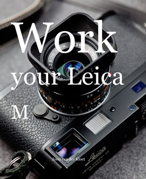 Work your Leica M by Joeri van der Kloet